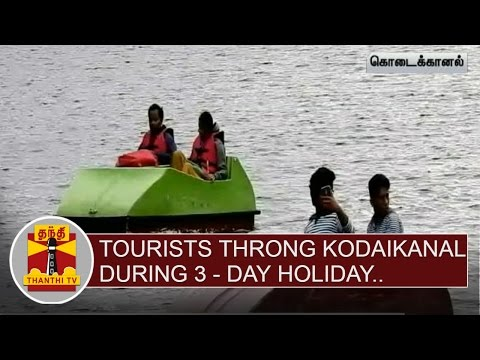 Tourists-throng-Kodaikanal-during-3-day-Holiday-Thanthi-TV