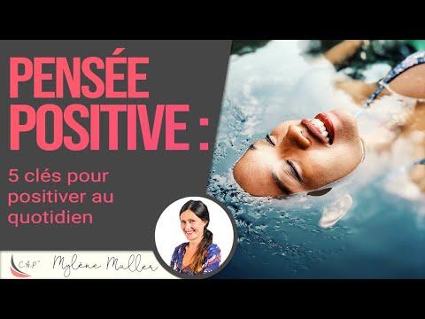 Pensée positive : 5 clés pour positiver au quotidien