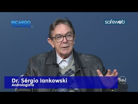 Ricardo Orlandini entrevista o médico andrologista Sérgio Iankowski, sobre a vida sexual do homem
