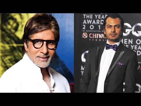 Will Soon Be Working With Amitabh Bachchan : Nawazuddin Siddiqui