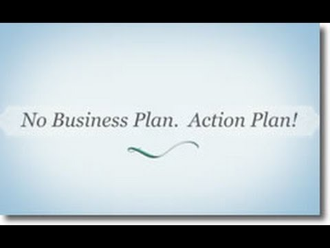 Not a Business Plan… An Action Plan!