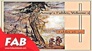 Aesop's Fables, Volume 02 Fables 26 50 Full Audiobook by V. S. Vernon JONES by Satire
