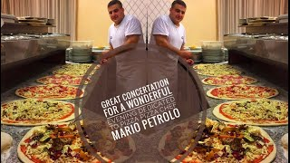 Great concertation for a wonderful evening dedicated to pizza pizza chef Mario Petrolo