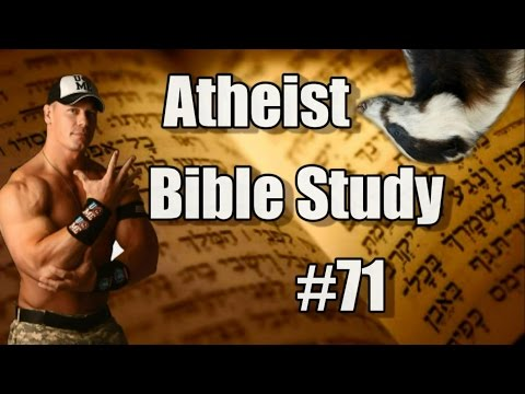 Atheist Bible Study #71: Of War, Badgers, and John Cena