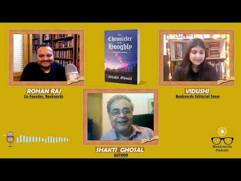 Booknerds Podcast | The Chronicler of the Hooghly | Shakti Ghosal
