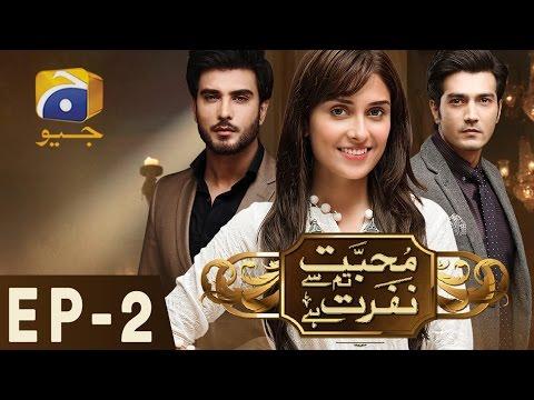 Mohabbat Tum Se Nafrat Hai - Episode 2 | Har Pal Geo
