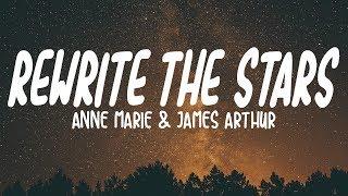 Video Anne-Marie & James Arthur - Rewrite The Stars (Lyrics) MP3, 3GP, MP4, WEBM, AVI, FLV September 2019