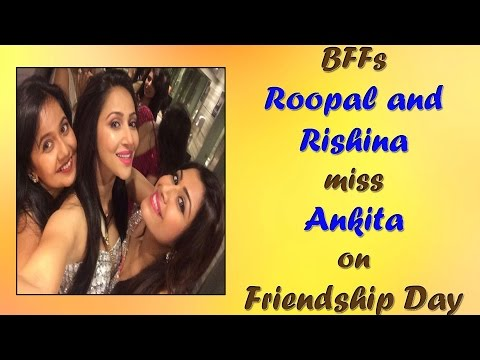 #FriendshipDay Special : BFFS Roopal and Rishina m