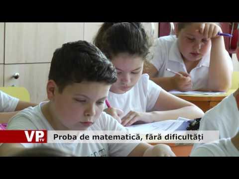 Proba de matematică, fără dificultăți