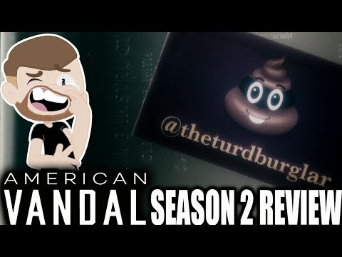 American Vandal -  Season 2 Netflix Review (Who is the Turd Burglar?)