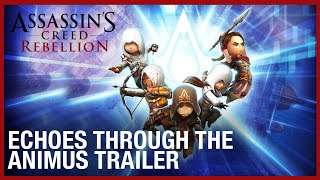 Assassin's Creed Rebellion: Echoes Through the Animus Trailer | Ubisoft [NA] by Ubisoft