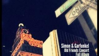 Simon & Garfunkel- Old Friends Live On Stage Concert- Full Album