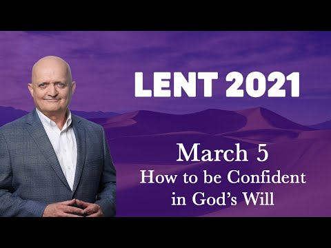 5th March 2021 - How to be Confident in God's Will
