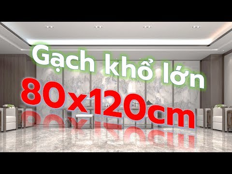 Gạch khổ lớn giá rẻ 80x120 bình thạnh|Gạch ốp tường 80x120