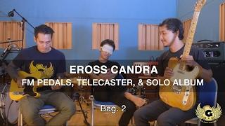 Video Gitardiningrat #11 - Eross, FM Pedals, & Album Solo (bag. 2) MP3, 3GP, MP4, WEBM, AVI, FLV Oktober 2018