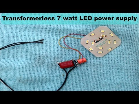 Transformerless 7 watt led power supply