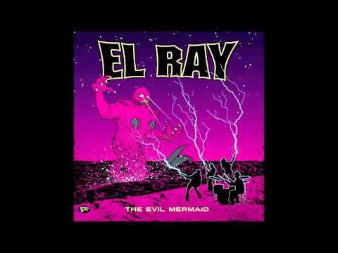 El Ray - Evil Mermaid (Full EP)