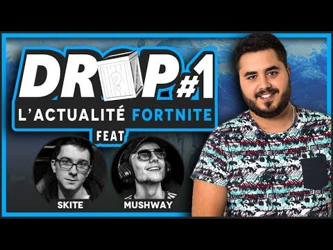 📻 DROP L'ACTU FORTNITE #1 - ( Feat. Mushway, Skite )