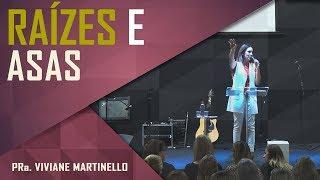 Mensagem de carinho - Raízes e asas - Pra. Viviane Martinello