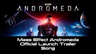 Mass Effect Andromeda Official Launch Trailer Song (Rag'n'Bone Man - Human Original) Video