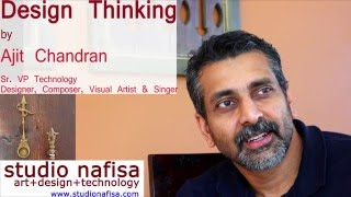 Design Thinking - Interview with Ajit Chandran, Sr. VP Technology Industry