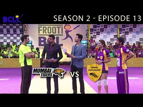 Frooti BCL Episode 13 – Mumbai Tigers vs Rowdy Bangalore