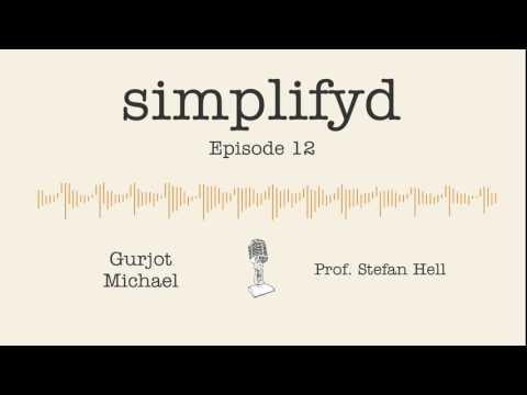 Ep. 12 - Prof. Stefan Hell: Inside the mind of a Nobel laureate | Simplifyd