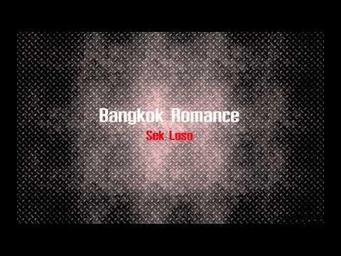 Bangkok Romance {Updated Demo} - Sek Loso