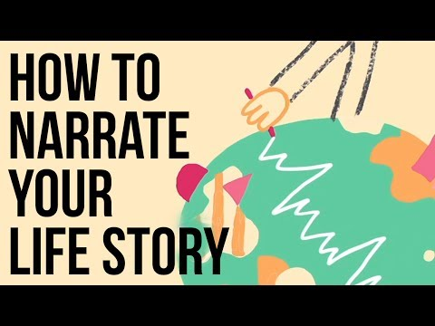 How to Narrate Your Life Story