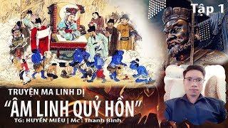 [HOT] Truyện Ma Kinh Dị | Âm Linh Qủy Hồn TẬP 01 - Qủy Thai | MC Thanh Bình