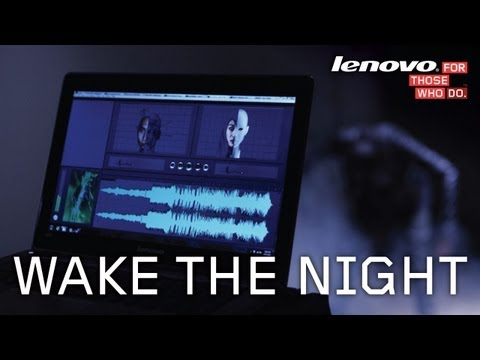 Wake The Night  - Lenovo Seize the Night