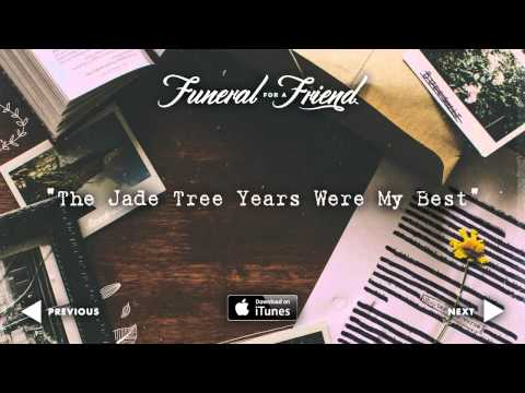 Funeral For A Friend - The Jade Tree Years Were My Best