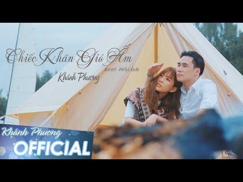 Chiếc Khăn Gió Ấm (New Version) - Khánh Phương (MV 4K OFFICIAL) - Thời lượng: 3:01.