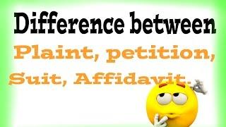 Basic difference plaint, petition, suit and affidavit. Visit the channel.