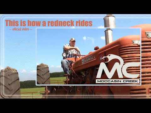 Moccasin Creek -This is how a REDNECK rides