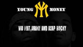 Young Money - WU (feat.Drake,ASAP ROCKY)