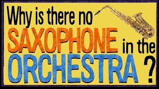 Video Why is there no Saxophone in the Orchestra? MP3, 3GP, MP4, WEBM, AVI, FLV Mei 2018
