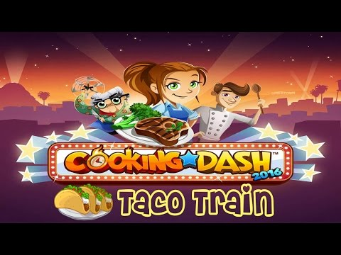 Cooking Dash 2016: Taco Train Season 1