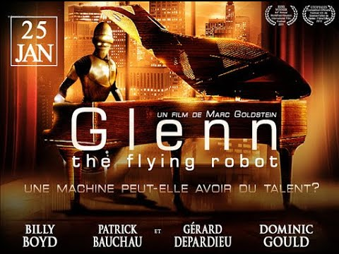 Glenn the Flying Robot   Trailer   Marc Goldstein   Billy Boyd   Dominic Gould   Gérard Depardieu