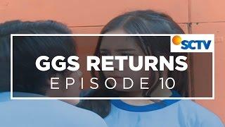 GGS Returns -  Episode 10