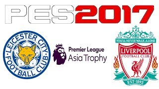 It's time for the #PLAsiaTrophy!#LEILIV Leicester City vs Liverpool simulated in #PES2017Enjoy!You can find me onFacebook - https://www.facebook.com/corocusTwitter - https://www.twitter.com/corocus
