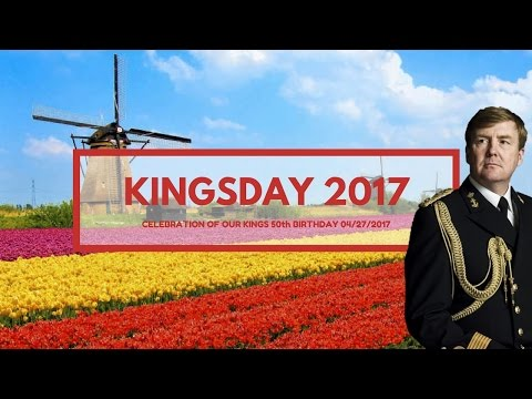 KINGSDAY DUTCH NATIONAL CELEBRATION |- 04-27-17