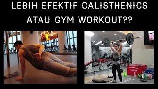 Video Lebih Efektif Latihan di Gym atau Calisthenics? | Gym Workout VS Latihan Berat Badan |  By Brodibalo MP3, 3GP, MP4, WEBM, AVI, FLV November 2018