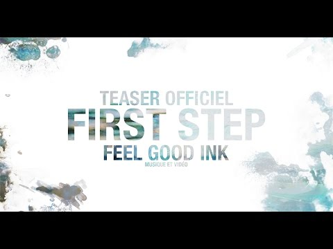 "Feel good ink teaser officiel du spectacle ""FIRST STEP"""