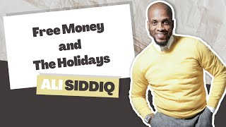 Comedian Ali Siddiq: Free Money and Holidays