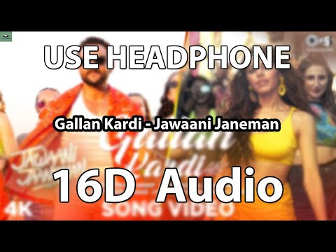 Video Gallan Kardi(16D Audio) | Jawaani Jaaneman | Saif Ali K, Tabu, Alaya F | jazzy B, Mumzy, Prem-Hardep download in MP3, 3GP, MP4, WEBM, AVI, FLV January 2017
