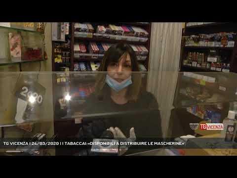 TG VICENZA | 24/03/2020 | I TABACCAI:«DISPONIBILI A DISTRIBUIRE LE MASCHERINE»