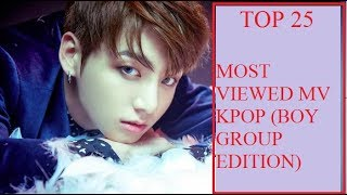 [TOP25] MOST VIEWED MV KPOP GROUP (BOYS EDITION) LIKE COMMENT SHARE AND SUBSCRIBE FOR MORE VIDEOS ...