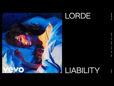 Liability [Audio] - LORDE