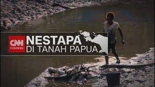 Download Video Nestapa di Tanah Papua - CNN Indonesia MP3 3GP MP4